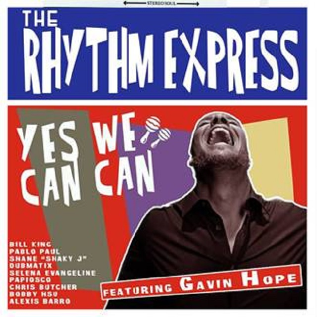 "Rhythm Express featuring Gavin Hope – ""Yes We Can Can"" [audio]"
